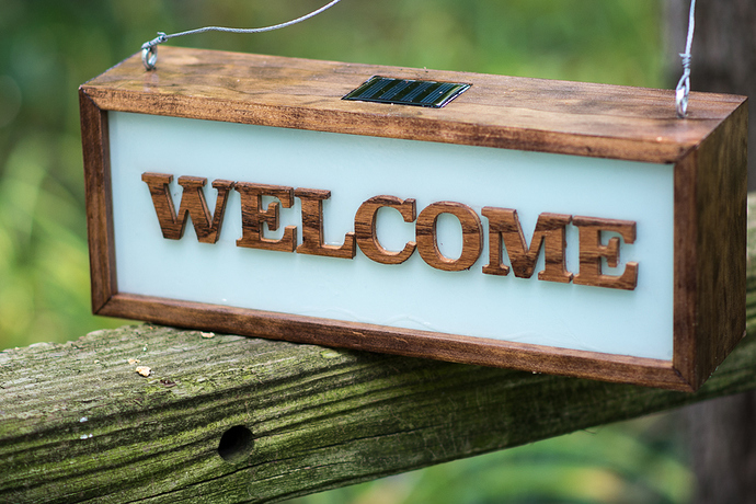 Solar Powered Welcome Sign Projects Inventables